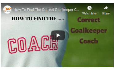 How To Pick The Correct Goalkeeper Coach