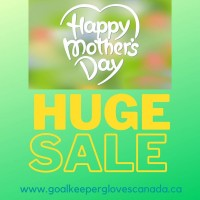 Huge Mother's Day Sale Now On!  Get great savings on goalkeeper gloves that would normally retail for over $80 now starting at $29.99. Don't miss out and order your new pair of gloves online before it's TOO late! Visit :www.goalkeeperglovescanada.ca Worldwide shipping available.  (Sale is not valid with any others sale, discount or promotion otherwise being offered.)